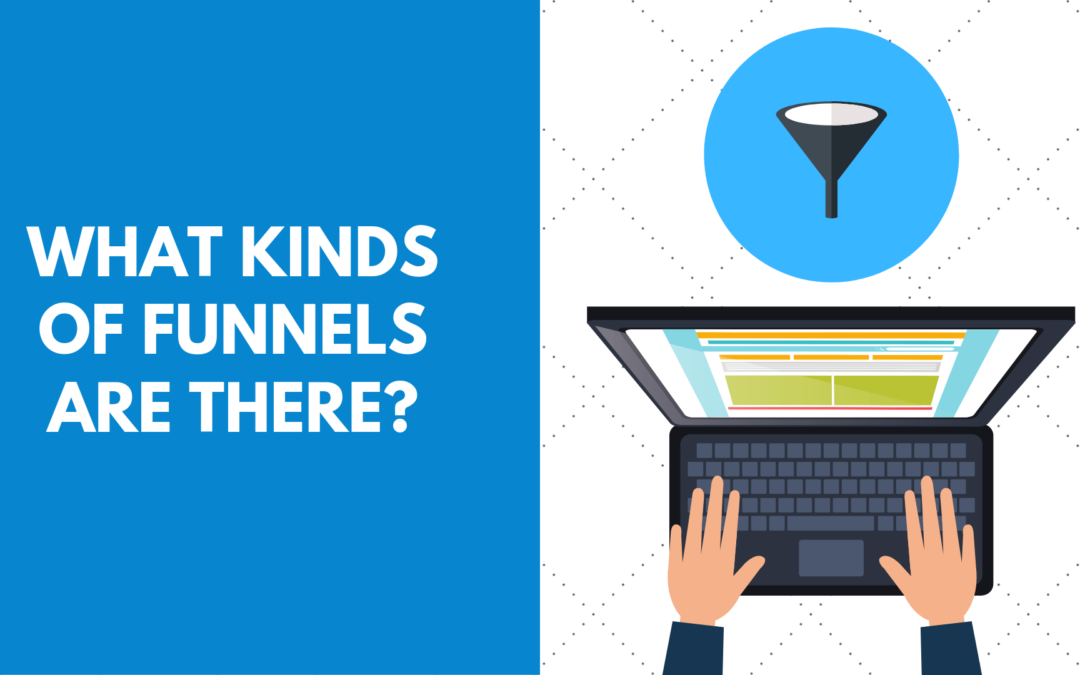 What kinds of funnels are there?