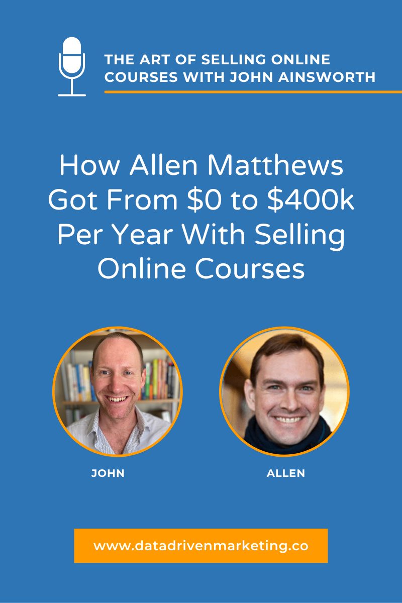How Allen Matthews Got From $0 to $400k Per Year With Selling Online Courses