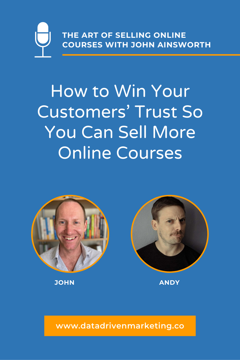 How to Win Your Customers' Trust So You Can Sell More Online Courses with Andy Fossett