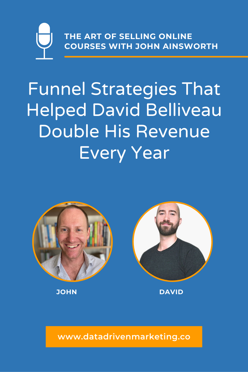 Funnel Strategies That Helped David Belliveau Double His Revenue Every Year