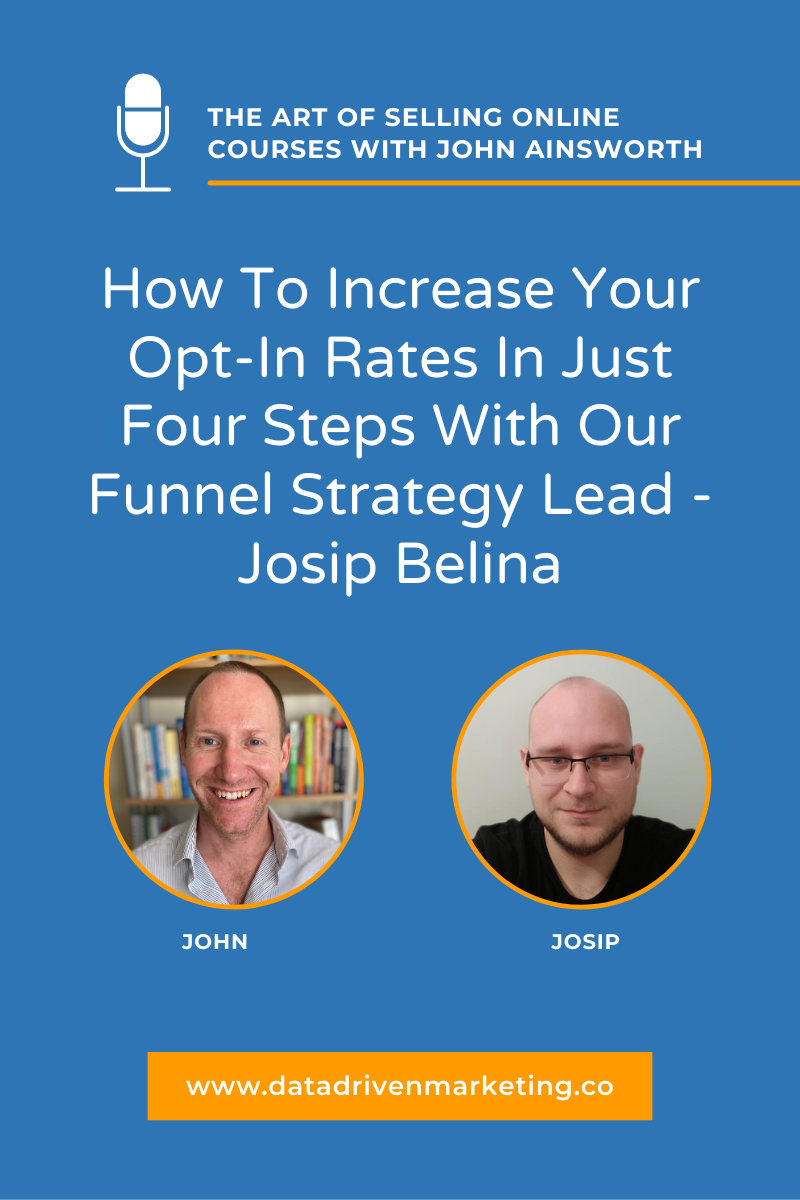 How To Increase Your Opt-In Rates In Just Four Steps With Our Funnel Strategy Lead - Josip Belina